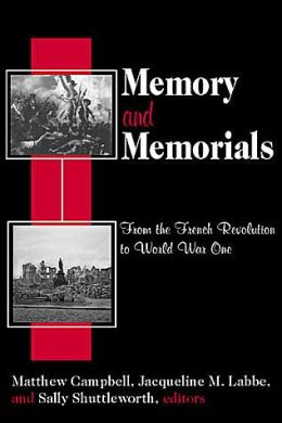 Memory and Memorials: From the French Revolution to World War One
