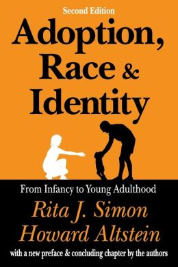 Adoption, Race, and Identity: From Infancy to Young Adulthood (Second Edition)