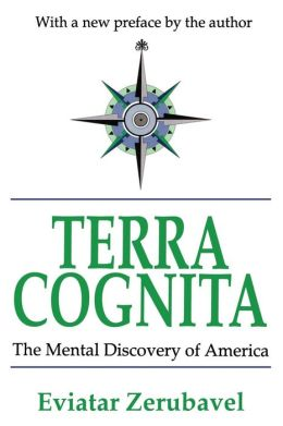 Terra Cognita: The Mental Discovery of America