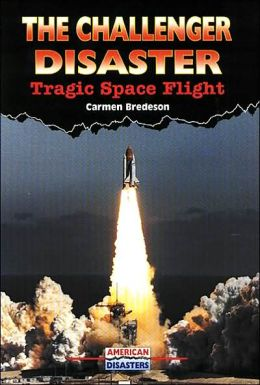 Challenger Disaster: Tragic Space Flight (American Disasters Series)