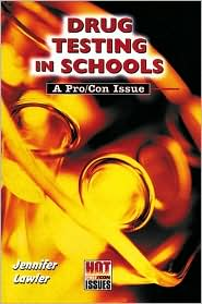 Drug Testing in Schools: A Pro/Con Issue