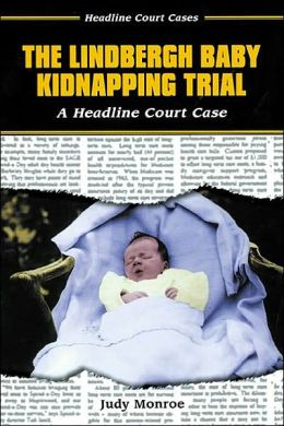 Lindbergh Baby Kidnapping Trial: A Headline Court Case