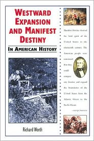 Westward Expansion and Manifest Destiny in American History