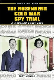 Rosenberg Cold War Spy Trial: A Headline Court Case