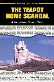 Teapot Dome Scandal: A Headline Court Case