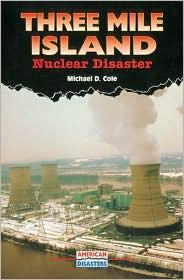 Three Mile Island: Nuclear Disaster