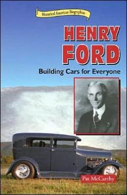 Henry Ford: Building Cars for Everyone