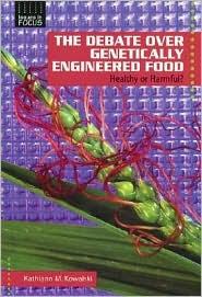 Debate over Genetically Engineered Foods: Healthy or Harmful?