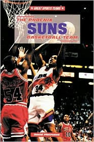 Phoenix Suns Basketball Team (Great Sports Teams Series)