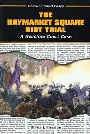 Haymarket Square Riot Trial: A Headline Court Case
