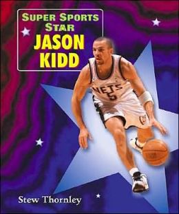 Super Sports Star: Jason Kidd (Super Sports Star Series)