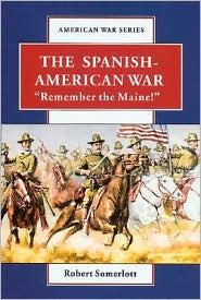 Spanish-American War: Remember the Maine!