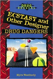 Ecstasy and Other Designer Drug Dangers