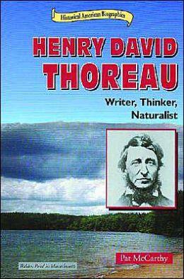 Henry David Thoreau: Writer, Thinker, Naturalist