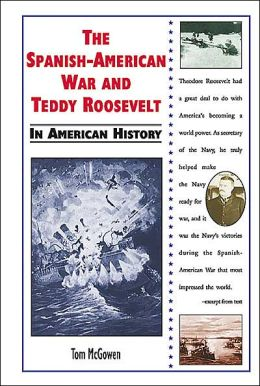 Spanish-American War and Teddy Roosevelt in American History