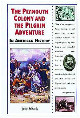 Plymouth Colony and the Pilgrim Adventure in American History