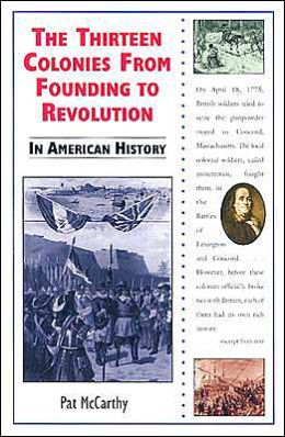 The Thirteen Colonies from Founding to Revolution in American History