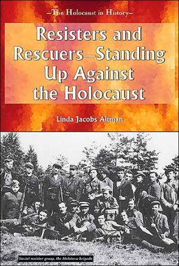 Resisters and Rescuers: Standing up Against the Holocaust