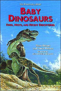 Baby Dinosaurs: Eggs, Nests, and Recent Discoveries