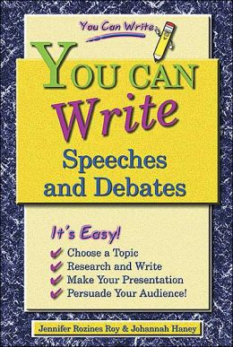 You Can Write Speeches and Debates