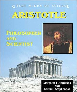 Aristotle: Philosopher and Scientist