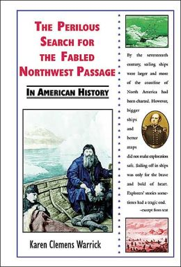Perilous Search for the Fabled Northwest Passage in American History