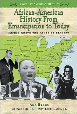 African-American History from Emancipation to Today: Rising above the Ashes of Slavery