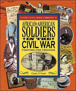 African-American Soldiers in the Civil War: Fighting for Freedom