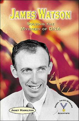 James Watson: Solving the Mystery of DNA