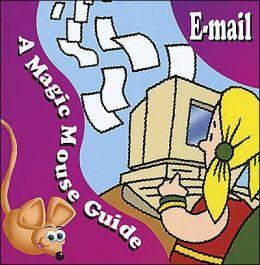 E-Mail: A Magic Mouse Guide