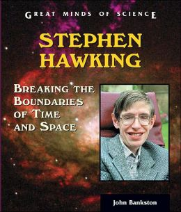 Stephen Hawking: Breaking the Boundaries of Time and Space