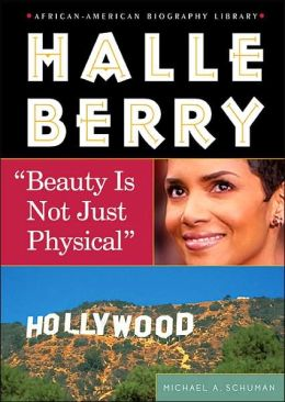 Halle Berry: Beauty Is Not Just Physical