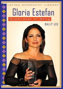 Gloria Estefan: Superstar of Song