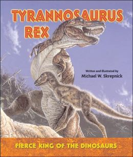 Tyrannosaurus Rex--Fierce King of the Dinosaurs (LIBRARY EDITION)