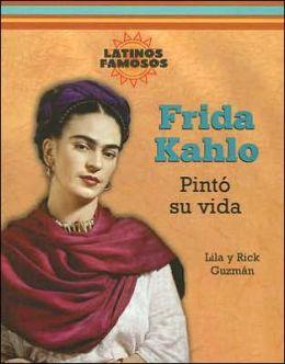 Frida Kahlo: Pinto su Vida