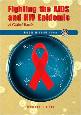 Fighting the AIDS and HIV Epidemic: A Global Battle