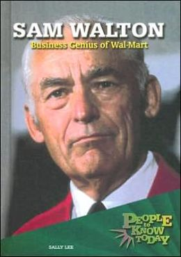Sam Walton: Business Genius of Wal-Mart