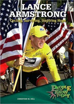 Lance Armstrong: Cycling, Surviving, Inspiring Hope