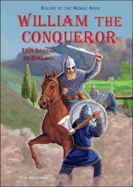 William the Conqueror: Last Invader of England