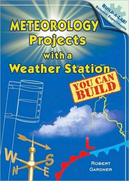 Meteorology Projects with a Weather Station You Can Build