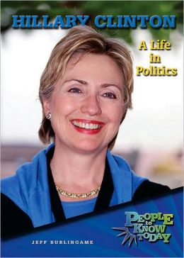 Hillary Clinton: A Life in Politics
