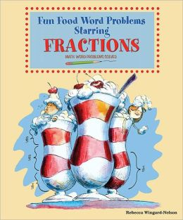 Fun Food Word Problems Starring Fractions: Math Word Problems Solved