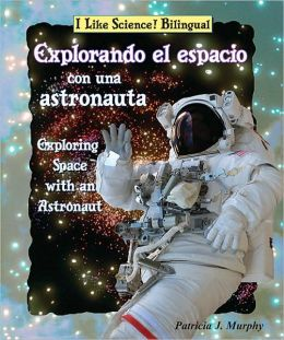 Explorando el Espacio con una Astronauta/Exploring Space with an Astronaut