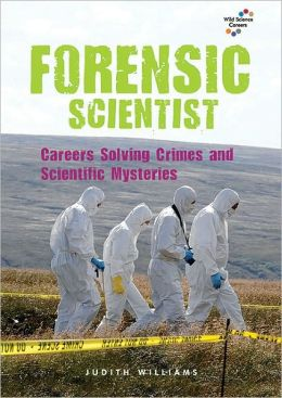 Forensic Scientist: Careers Solving Crimes and Scientific Mysteries