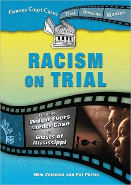 Racism on Trial: From the Medgar Evers Murder Case to Ghosts of Mississippi