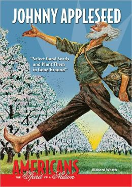Johnny Appleseed: Select Good Seeds and Plant Them in Good Ground
