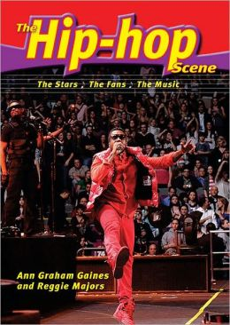 Hip-Hop Scene: The Stars, the Fans, the Music