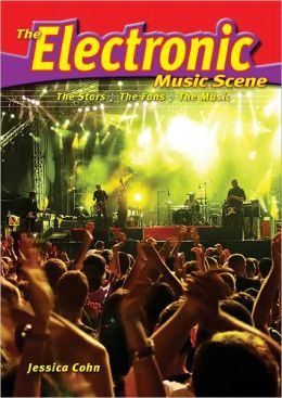 Electronic Music Scene: The Stars, the Fans, the Music