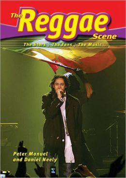 Reggae Scene: The Stars, the Fans, the Music