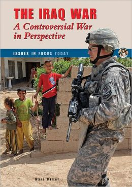 The Iraq War: A Controversial War in Perspective